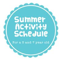 Summer activity Schedule for a 5 and 7 year old.