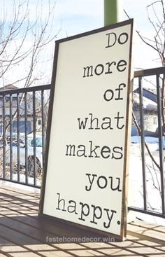 Lovely Do More Of What Makes You Happy The post Do More Of What Makes You Happy… appeared first on Feste Home Decor .