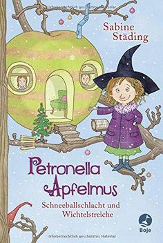 Petronella Apfelmus: Schneeballschlacht und Wichtelstreiche. Band 3 von Sabine Städing http://www.amazon.de/dp/3414824272/ref=cm_sw_r_pi_dp_-3dxwb1PMN5QM