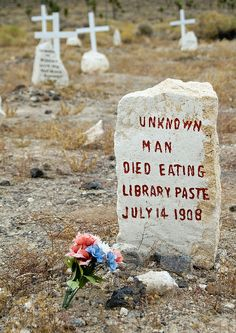 cemetery in Nevada. Thought this might be a good reminder to stay away from the glue. Lol