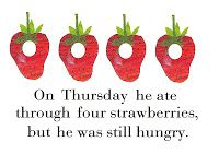 on THURSDAY he ate through four strawberries, but he was still hungry