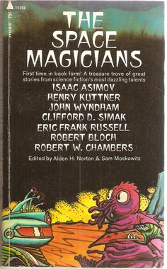 """""""The Space Magicians"""" *** Alden H. Norton and Sam Moskowitz Robert Bloch, Sience Fiction, Isaac Asimov, Sci Fi Books, Sci Fi Art, Great Stories, Ebook Pdf, The Magicians, First Time"""