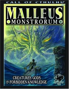 Malleus Monstrorum: Creatures, Gods, & Forbidden Knowledge (Call of Cthulhu Horror Roleplaying) (Call of Cthulhu... by Scott David Aniolowski (Dec 30, 2006) | Book cover and interior art for Call of Cthulhu Roleplaying Game - CoC, Basic Role-Playing System, BRP, The Card Game, TCG, Living Card Game, LCG, Miskatonic University, H. P. Lovecraft, fantasy, horror, RPG, Chaosium Inc. | Create your own roleplaying game books w/ RPG Bard: www.rpgbard.com | Not Trusty Sword art: click artwork for…