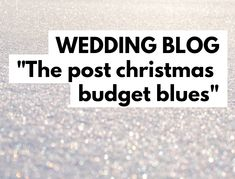​The post-Christmas budget blues Wedding Vendors, Wedding Blog, Christmas On A Budget, Blog Tips, Budgeting, Blues, How To Get