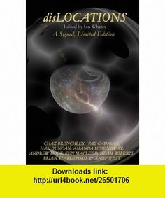 Dislocations Nine Stories of Speculation and Imagination (9780955579103) Chaz Brenchley, Pat Cadigan, Hal Duncan, Amanda Hemingway, Andrew Hook, Ken Macleod, Adam Roberts, Brian Stableford, Andy West, Ian Whates , ISBN-10: 0955579104  , ISBN-13: 978-0955579103 ,  , tutorials , pdf , ebook , torrent , downloads , rapidshare , filesonic , hotfile , megaupload , fileserve