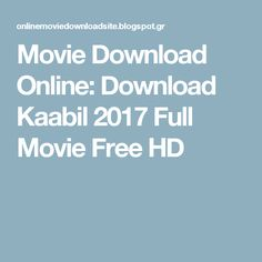 Movie Download Online: Download Kaabil 2017 Full Movie Free HD-Watch Free Latest Movies Online on Moive365.to Dangal Movie Download, Movie Downloads, Begum Jaan Full Movie, Badrinath Ki Dulhania Movie, Logan Movies, Adventure Movies, Latest Movies, Shutter Speed, Movies Online