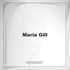 Maria Gill: Page about Maria Gill #member #website #sysoon #about