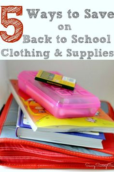 5 Ways to Save on Back to School Clothing and Supplies