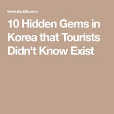 10 Hidden Gems in Korea that Tourists Didn't Know Exist