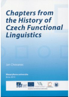Chapters from the history of Czech functional linguistics / Jan Chovanec - Brno : Masarykova univerzita, 2014