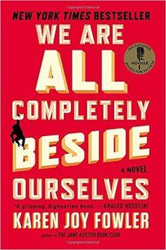 We Are All Completely Beside Ourselves: A Novel: Amazon.de: Karen Joy Fowler: Fremdsprachige Bücher