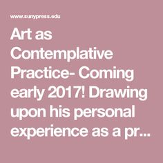 Art as Contemplative Practice- Coming early 2017!  Drawing upon his personal…
