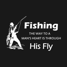 Check out this awesome 'Fishing+-+Through+His+Fly+Tshirt' design on @TeePublic!
