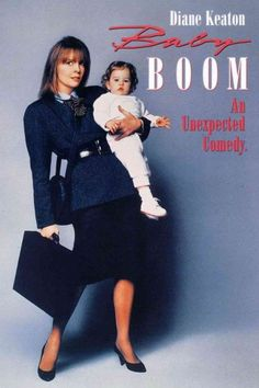 Baby Boom (1987) High-powered management consultant J.C. Wiatt claims her inheritance from a distant relative, only to find out it's a baby. Children are not in her busy life plan, so she intends to put the child up for adoption. But when she realizes she's grown fond of the baby, she suddenly decides to leave her stressful life, move to the country and become a mom. Diane Keaton, Sam Shepard...5a