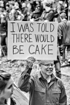 """I RUN FOR...like this wise, wise man states, """"I was told there would be cake."""""""