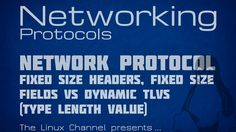 Networking Protocols - Ep8 - Network Protocol Fixed size Headers vs Dyna...