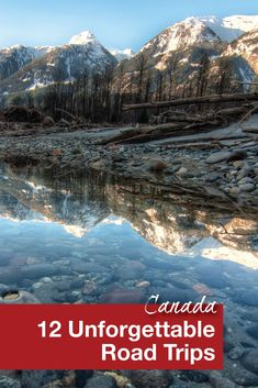 Canada is made for road trips! If you love endless nature schedule a trip to Canada and follow one of more of our 12 Unforgettable Road Trips in the world's second largest country.