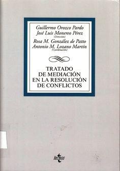 303.69 T776 Tratado de mediación en la resolución de conflictos / Guillermo Orozco Pardo y José Luis Monereo Pérez, Directores; Rosa M. González de Patto y  Antonio M. Lozano Martín, Coordinadores