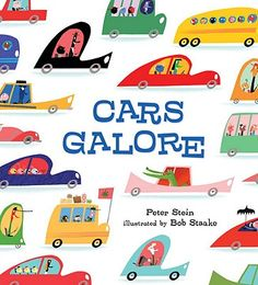 CARS GALORE by Peter Stein, illustrated by Bob Staake. There are not enough books like this (a nod here to the holy grail of transportation books, Richard Scarry's CARS & TRUCKS & THINGS THAT GO) but Stein and Staake's book goes a ways towards remedying this. A very fun, rhyming, silly book with crazy cars and BRILLIANT illustrations!