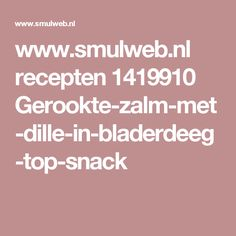 www.smulweb.nl recepten 1419910 Gerookte-zalm-met-dille-in-bladerdeeg-top-snack