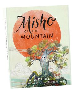 """Cover art for my children's Early Chapter book, """"Misho of the Mountain."""" Sign up at my website for news, discounts, and author visits. I'm experimenting with apps to create inviting book mockups. This is a paperback version.  Illustration by Daria Theodora; cover design & calligraphy by Patrick Knowles. #kidlit #childrensbook #illustration #coverreveal #bookart @xintheodora"""