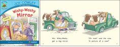 Washy-Washy Mirror—by Joy Cowley Series: Joy Cowley Early Birds GR Level: G Genre: Narrative, Fiction