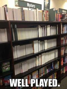 17. When you go to the bookstore and you're feeling mischievous.