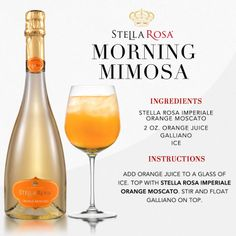 Stella Rosa original recipe: Stella Rosa Morning Mimosa, with Stella Rosa Imperiale Orange Moscato.  Video instructions: http://www.youtube.com/watch?v=jVMzXQwrk3U