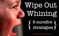 If you've ever had a child who is given to whining, you know how grating it can get on the nerves of every member of the household. We do our children no favors by letting them get away with …