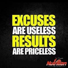 Excuses are useless. Results are priceless! #WorkoutWednesday #Motivation #Pumpday