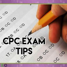 Top Ten CPC Exam Tips. If you have prepared your manuals for easy exam reference and can pass timed practice exams you are ready.
