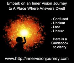 Embark on an Inner Vision Journey to a place where answers dwell