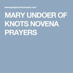 MARY UNDOER OF KNOTS NOVENA PRAYERS