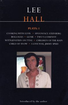 Lee Hall Plays: 1: Cooking with Elvis/Bollocks/Spoonface Steinberg/I Love You, Jimmy Spud/Wittgenstein on Tyne/Genie/Two's Company/Childr: Cooking ... Jimmy Spud v. 1 (Contemporary Dramatists) by Lee Hall - Main Library E822 HAL(PLA1)