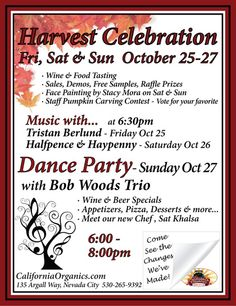 California Organics Harvest Celebration, Fri-Sat-Sun, October 25th, 26th and 27th, music, wine & food tastings, face paintings, pumpkin carving contest and a dance party.