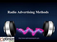 radio-advertising-methods-your-business by optimizenewyork via Slideshare