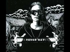 """fever ray """"seven"""""""