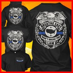BREATHE EASY POLICE T-SHIRTS  ***Only hours left to get your shirt*** Click HERE NOW: http://teespring.com/LET-BreatheEasy