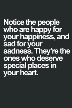 Notice the people who are happy got your happiness and sad for your sadness.