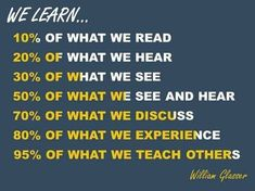 How We Learn - Experiencing, discussing, teaching others = great methods. Learning -- by William Glasser - How to Learn Coursera course RT Teaching Quotes, Education Quotes, Study Skills, Life Skills, Teaching Strategies, Teaching Resources, Critical Thinking, Thinking Skills, School Study Tips