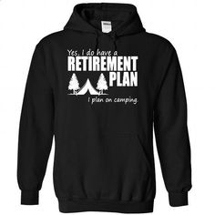 Retirement Plan CAMPING  - #t shirts online #fitted shirts. ORDER HERE => https://www.sunfrog.com/Outdoor/Retirement-Plan-CAMPING-8606-Black-Hoodie.html?60505