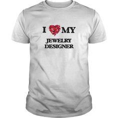 (Tshirt Choose) I love my Jewelry Designer [Tshirt Best Selling] Hoodies, Tee Shirts