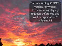 """Ever been restlessly at rest? A burning and yearning, aware of upcoming change. And yet in the quiet, the still moments in the darkness, before the light shines, knowing God is there. """"In the morning, O LORD, you hear my voice; in the morning I lay my requests before you and wait in expectation"""" (Psalm 5:3 NIV)."""