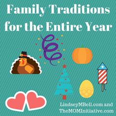 One fun way to build memories with your kids is to create family traditions...traditions you do each and every year. Here are some easy family traditionsfor holidays throughout the year!