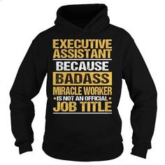 Awesome Tee For Executive Assistant - #printed t shirts #t shirt creator. I WANT THIS => https://www.sunfrog.com/LifeStyle/Awesome-Tee-For-Executive-Assistant-93872350-Black-Hoodie.html?id=60505