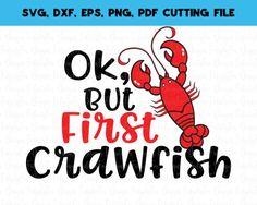 Items similar to Ok but first Crawfish SVG Southern Svg Dxf Eps Pdf Png on Etsy Crawfish Party, Vinyl Shirts, Tee Shirts, Tees, Girls Tumbler, Pixel Color, Birthday Bbq, Cut Image, T Shirts