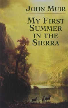 My First Summer in the Sierra (Dover Books on Americana) by John Muir,http://www.amazon.com/dp/0486437353/ref=cm_sw_r_pi_dp_KMaGsb0P78KK5XZ0