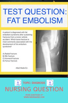 Nursing Test Question: A patient is diagnosed with fat embolism syndrome after sustaining fractures from a motor vehicle accident. Nursing Questions, Medical Questions, Nclex, Fat, This Or That Questions, Nurses, Being A Nurse