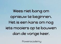 Funny Quotes, Life Quotes, Dutch Quotes, Good Advice, New Beginnings, Mood Boards, Mindfulness, Wisdom, Sayings
