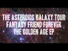 The Asteroids Galaxy Tour - Fantasy Friend Forever